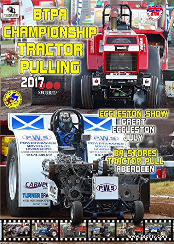 2017 BTPA Tractor pulling DVD - Great Eccleston Show (July), and the...