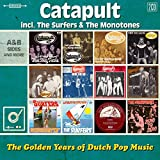 Catapult, The Surfers, The Monotones - Golden Years Of Dutch Pop Music