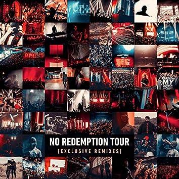 NO REDEMPTION TOUR (EXCLUSIVE REMIXES)