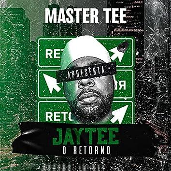 Master Tee Apresenta: JayTee, O Retorno