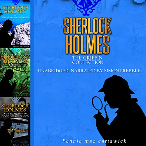 Sherlock Holmes: The Griffin Collection - Three Sherlock Holmes Mysteries in One Book audiobook cover art