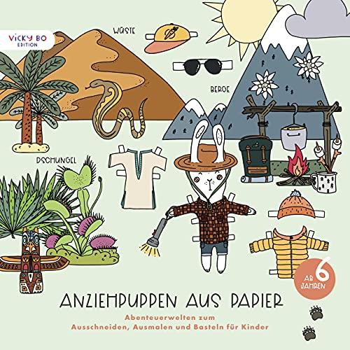 Anziehpuppen aus Papier: Abenteuerwelten zum Ausschneiden, Ausmalen und Basteln für Kinder. Ab 6 Jahren (Großformat 30 x 30 cm)