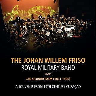 The Johan Willem Friso Royal Military Band Plays Jan Gerard Palm (1831-1906)