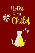"""Notes To My Child: 6"""" x 9"""" 110 Pages Blank Lined Journal Notebook for Moms, Fathers and Cat Lovers (Red Cover)"""