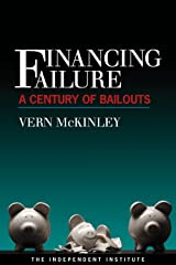 Financing Failure: A Century of Bailouts Kindle Edition