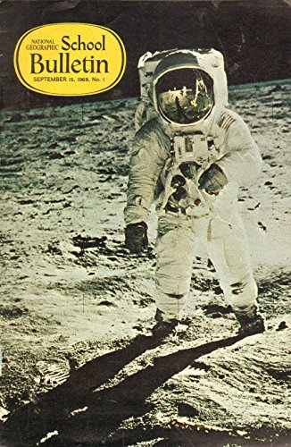 Apollo 11 Mission / Moonscape Geography / Lunar Fantasies / Robert Goddard - Space Pioneer / Moon Colony / Andromeda Nebula (National Geographic School Bulletin, September 15, 1969 / Number 1)