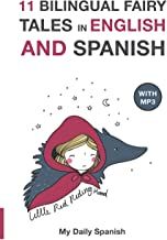 11 Bilingual Fairy Tales in Spanish and English: Improve your Spanish or English reading and listening comprehension skills (Bilingual Fairy Tales Spanish English) (Spanish Edition)