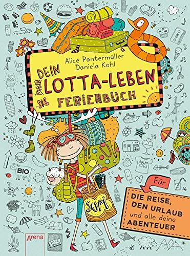 Dein Lotta-Leben. Ferienbuch: Für die Reise, den Urlaub und alle deine Abenteuer (Mein Lotta-Leben)