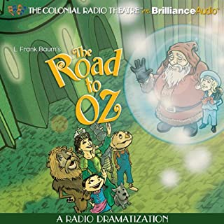 The Road to Oz (Oz Series #5)     A Radio Dramatization              By:                                                                                                                                 L. Frank Baum,                                                                                        Jerry Robbins (dramatization)                               Narrated by:                                                                                                                                 Jerry Robbins,                                                                                        The Colonial Radio Players                      Length: 1 hr and 58 mins     8 ratings     Overall 4.3