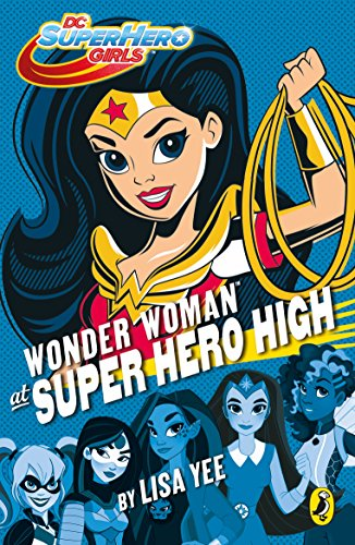 DC Super Hero Girls: Wonder Woman at Super Hero High (English Edition)