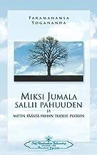 Miksi Jumala sallii pahuuden: ja miten päästä pahan tuolle puolen - Why God Permits Evil (Finnish) (Finnish Edition)