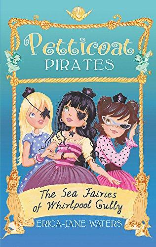 The Sea Fairies of Whirlpool Gully: Book 2 (Petticoat Pirates)