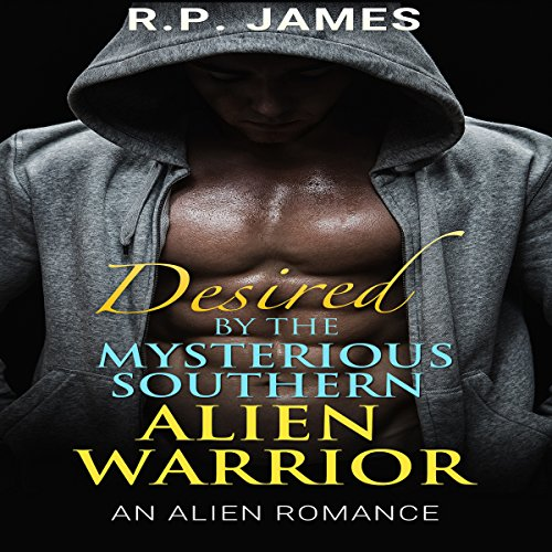 Alien Romance - Desired by the Mysterious Southern Alien Warrior cover art