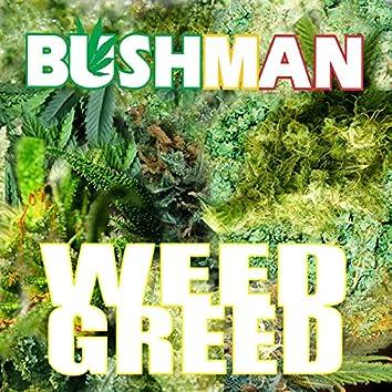 Weed Greed
