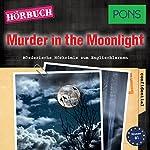 Murder in the Moonlight (PONS Hörkrimi Englisch)