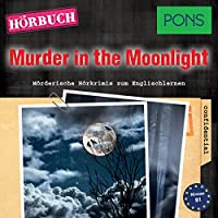 Murder in the Moonlight (PONS Hörkrimi Englisch) Hörbuch