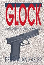 Glock: The New Wave In Combat Handguns