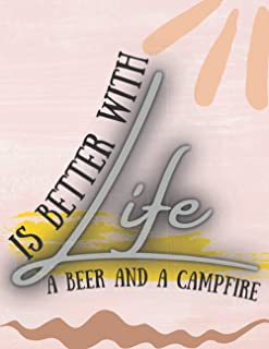 Life is Better with a Beer and a Campfire: Lined Notebook / Journal Gift, 120 Pages, 8.5 x 11 Inch, Glossy Cover