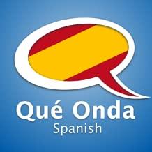 Learn Spanish by Que Onda Spanish