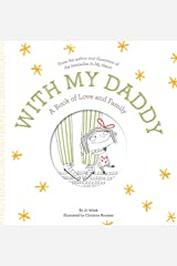 With My Daddy: A Book of Love and Family Hardcover