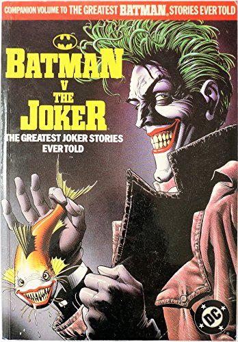 Batman Versus the Joker: The Greatest Joker Stories