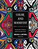 Color and Manifest: Using the power of coloring to manifest your wildest dreams