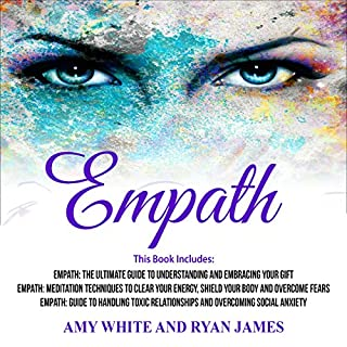 Empath: 3 Manuscripts     Empath: The Ultimate Guide to Understanding and Embracing Your Gift, Empath: Meditation Techniques to shield your body, ... Relationships (Empath Series, Volume 4)              Written by:                                                                                                                                 Ryan James,                                                                                        Amy White                               Narrated by:                                                                                                                                 Elizabeth Jamo                      Length: 4 hrs and 58 mins     Not rated yet     Overall 0.0