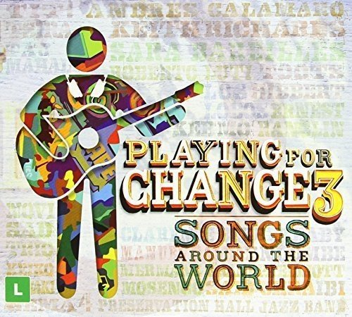 Playing For A Change 3