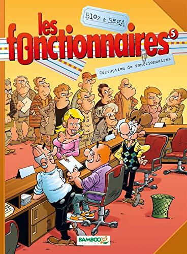 Les Fonctionnaires - tome 05 - Corruption de fonctionnaires