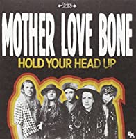 MOTHER LOVE BONE - HOLD YOUR HEAD UP / HOLY ROLLER [7'] (UNRELEASED TRACKS, INDIE-RETAIL EXCLUSIVE) [7 inch Analog]