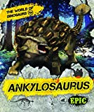 Ankylosaurus (The World of Dinosaurs)