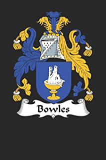 Bowles: Bowles Coat of Arms and Family Crest Notebook Journal (6 x 9 - 100 pages)
