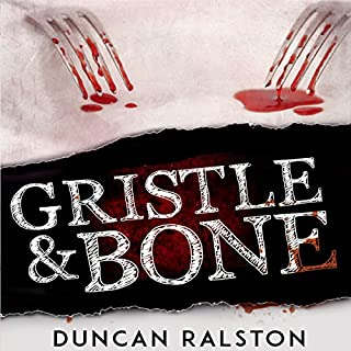 Gristle & Bone     A Collection              By:                                                                                                                                 Duncan Ralston                               Narrated by:                                                                                                                                 Craig Beck                      Length: 10 hrs and 15 mins     47 ratings     Overall 4.1