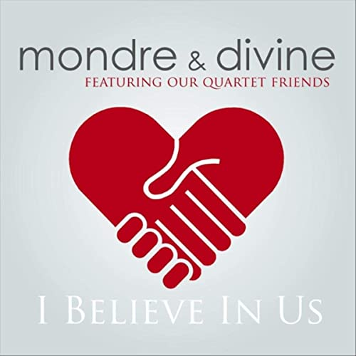 Mondre and Divine - I Believe in Us 2019