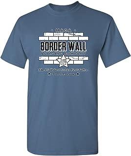Border Wall Construction Company Sarcasm Novelty Political Graphic Funny T Shirt