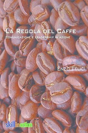 La Regola del Caffe (Skillinaction Vol. 1)