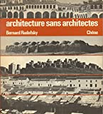 Architecture sans architectes - Brève introduction à l'architecture spontanée