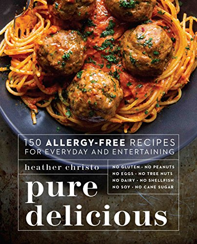 Compare Textbook Prices for Pure Delicious: 150 Allergy-Free Recipes for Everyday and Entertaining Illustrated Edition ISBN 9780735217782 by Christo, Heather