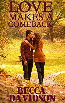 Love Makes A Comeback by [Becca Davidson]