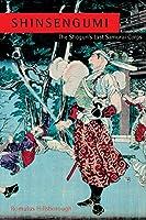 Shinsengumi: The Shogun's Last Samurai Corps