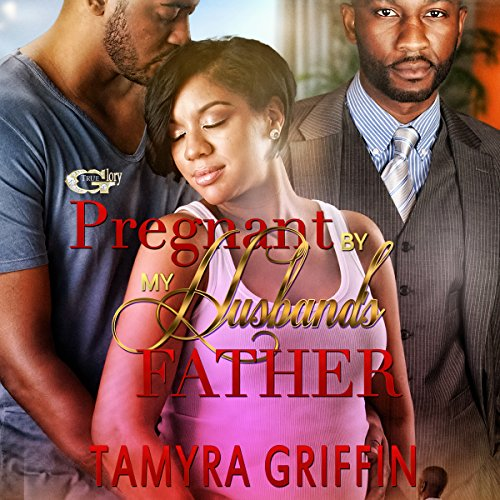 Pregnant by My Husband's Father audiobook cover art
