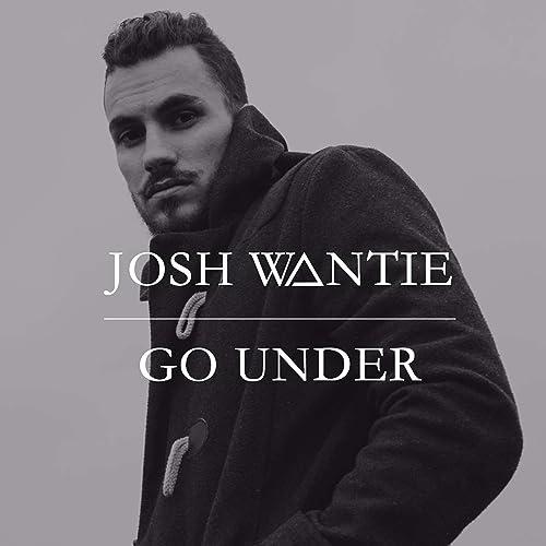 go under josh wantie