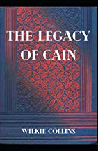 The Legacy of Cain: Wilkie Collins (Mystery, horror, Thrillers novel, Classical Literature) [Annotated]