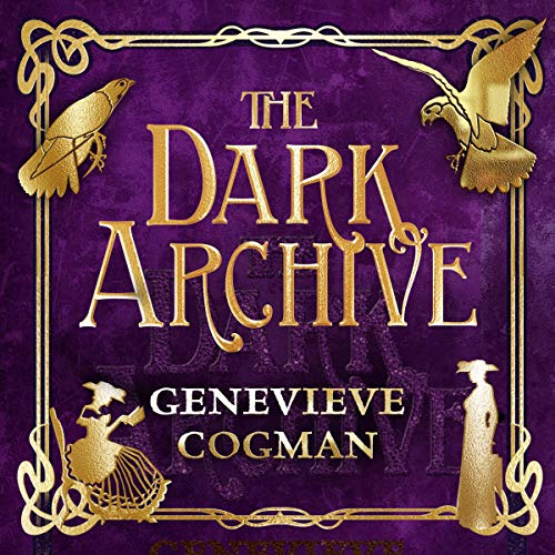 The Dark Archive: Invisible Library, Book 7