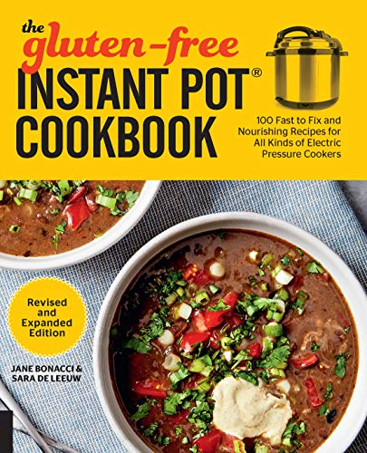 The Gluten-Free Instant Pot Cookbook Revised and Expanded Edition