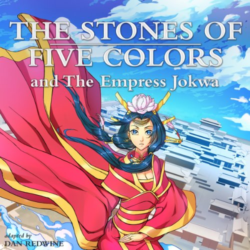 The Stones of Five Colors and the Empress Jokwa audiobook cover art