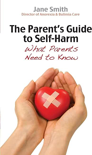 The Parent's Guide to Self-Harm: What parents need to know