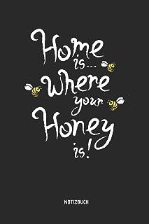 Home Is Where Your Honey Is - Notizbuch: Liniertes Bienen Journal & Schreibheft. Tolle Geschenk Idee Für Imker, Bienenschü...
