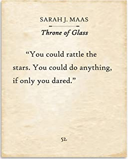 Sarah J. Maas - You Could Rattle The Stars - Throne Of Glass - 11x14 Unframed Typography Book Page Print - Great Gift for Book Lovers, Also Makes a Great Gift Under $15