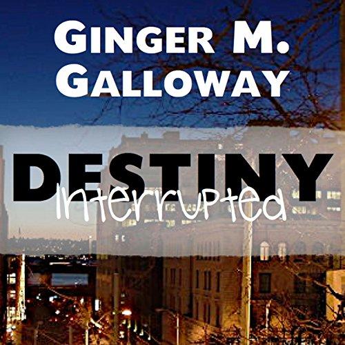 Destiny Interrupted audiobook cover art